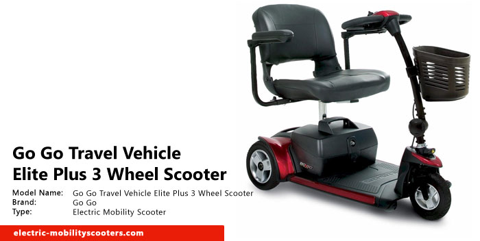 Go Go Travel Vehicle Elite Plus 3 Wheel Scooter Review